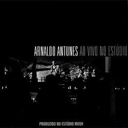 Arnaldo Antunes: Ao Vivo no Estúdio